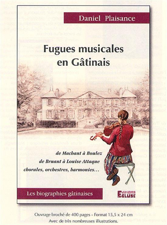 """Page de couverture de l'ouvrage de Daniel Plaisance """"Fugues musicales en Gâtinais"""""""