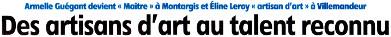 Cliquez sur ce bandeau pour visualiser l'article publié par l'Eclaireur-du-Gâtinais le 13.05.2015 sur les activités d'Armelle Guégant, maître artisan d'art depuis le 21.04.2015 et Eline Leroy, artisan d'art depuis début 2015.