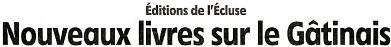 Cliquez sur ce bandeau pour visualiser l'article publié par l'Eclaireur-du-Gâtinais le 28.03.2013 sur les Editions de l'Ecluse à Châtillon-Coligny.