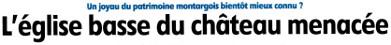 Cliquez ICI pour découvrir l'article publié par l'Eclaireur-du-Gâtinais le 06.05.2015 sur la menace d'écroulement qui pèse sur l'église basse du Château de Montargis.