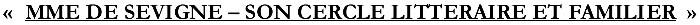 Cliquez ICI pour accéder aux informations sur le nouvel ouvrage de Daniel Plaisance sur Mme de Sévigné.