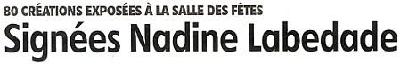 """"""" Rencontres improbables """" - Exposition Nadine Labedade - Foyer de la Salle des Fêtes de Montargis du 2 au 18 Décembre 2011 - Cliquez ICI pour prendre connaissance de l'article de l'Eclaireur-du-Gâtinais du 24.11.2011."""