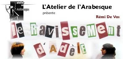 Paucourt - Dimanche 27 Novembre 2011 - Le ravissement d'Adèle par l'Atelier de l'Arabesque - Cliquez pour visualiser, télécharger et / ou imprimer la note de présentation de cette pièce de théâtre.